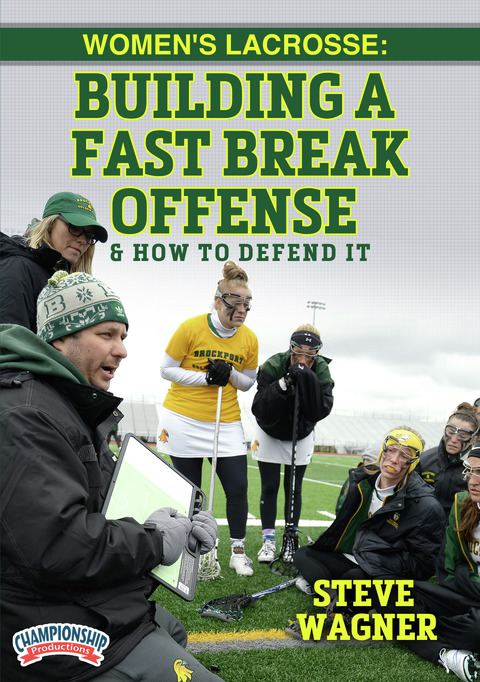 Women's Lacrosse: Building a Fast Break Offense (and How to